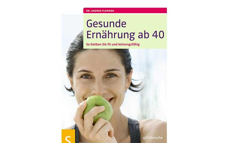 Gesunde Ernährung ab 40 - so bleiben Sie fit und leistungsfähig
